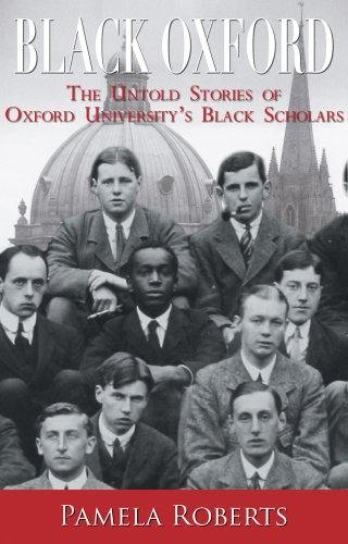 9781908493835: Black Oxford: The Untold Stories of Oxford University's Black Scholars
