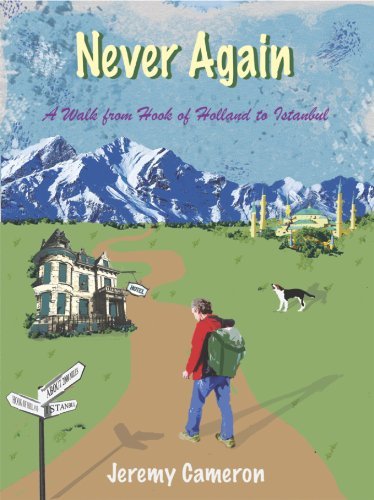 9781908493965: Never Again: A Walk from Hook of Holland to Istanbul