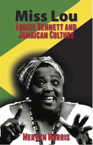 Miss Lou: Louise Bennett and Jamaican Culture: Mervyn Morris