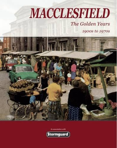9781908496119: Macclesfield, the Golden Years
