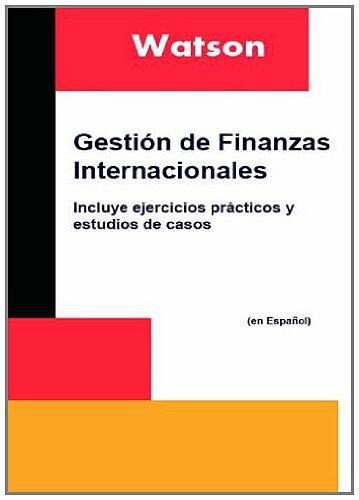 9781908514448: Gestion De Finanzas Internacionales: Incluye Ejercicios Practicos Y Estudios De Casos (Spanish Edition)