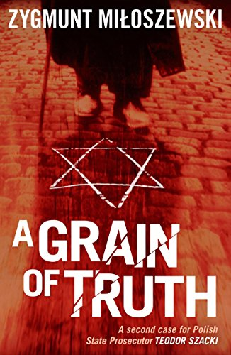 9781908524027: A Grain of Truth (Polish State Prosecutor Szacki)