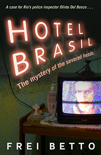 Hotel Brasil: The Mystery of the Severed Heads: Betto, Frei