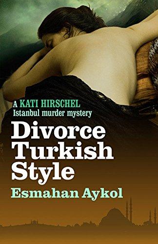 9781908524577: Divorce Turkish Style (Kati Hirschel Murder Mystery)