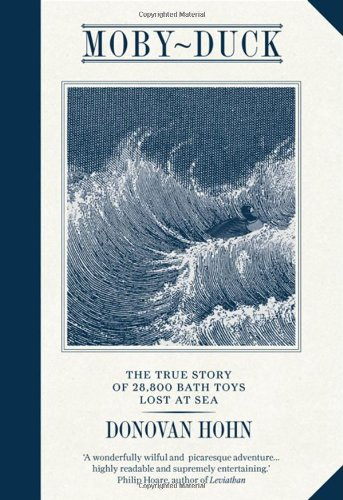 9781908526007: Moby-Duck: The True Story of 28,800 bath Toys Lost at Sea
