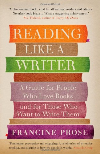 9781908526076: Reading Like a Writer: A Guide for People Who Love Books and for Those Who Want to Write Them