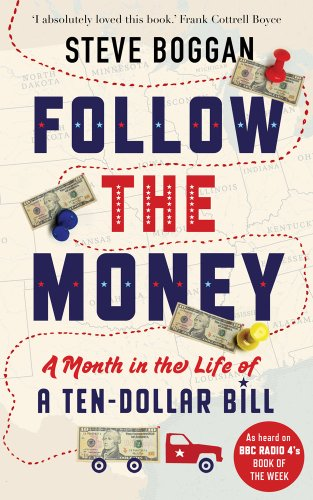 9781908526090: Follow the Money: A Month in the Life of a Ten-Dollar Bill
