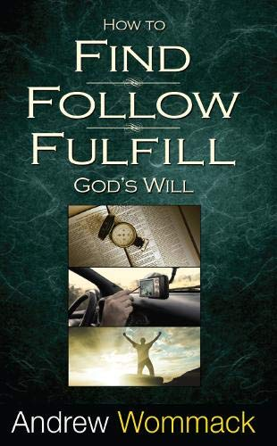 9781908529299: How to Find, Follow, Fulfill God's Will