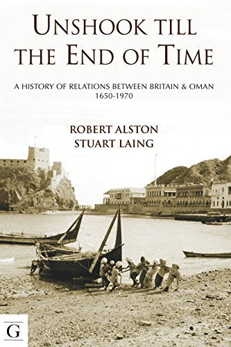 9781908531070: Unshook Till the End of Time - A History of Britain and Oman, 1650-1975