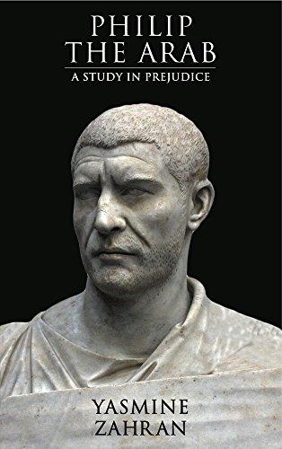 9781908531186: Philip the Arab: A Study in Prejudice