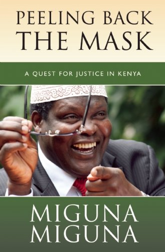 9781908531216: Peeling Back the Mask: A Quest for Justice in Kenya