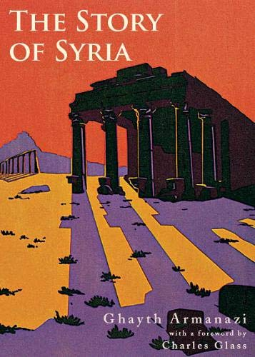 9781908531520: Syria: From Ancient Glory to Modern Tragedy
