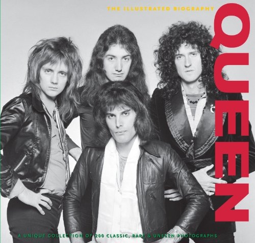 9781908533395: Queen: The Illustrated Biography (Classic, Rare and Unseen)