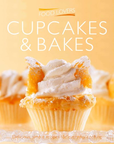 Cupcakes and Bakes (Food Lovers Simply): Jonnie Leger