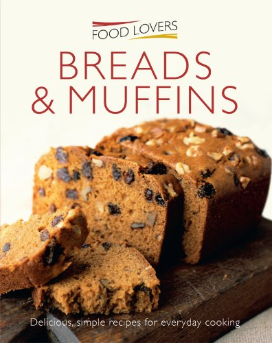 9781908533500: Muffins and Breads (Food Lovers Series 2)