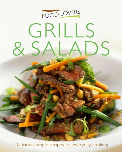 9781908533685: Grills and Salads (Food Lovers)