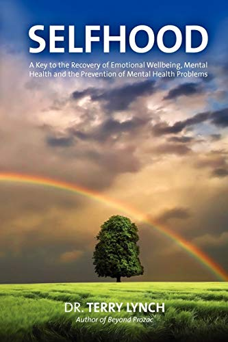9781908561008: SELFHOOD: A Key to the Recovery of Emotional Wellbeing, Mental Health and the Prevention of Mental Health Problems or A Psychology Self Help Book for Effective Living and Handling Stress