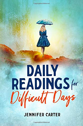 Daily Readings for Difficult Days (Christian Devotional): Carter, Jennifer