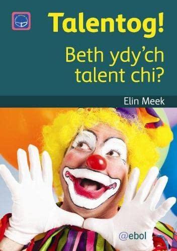 Cyfres Darllen Difyr: Talentog! - Beth ydy: Elin Meek