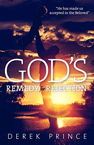 God's Remedy for Rejection (1908594632) by Derek Prince