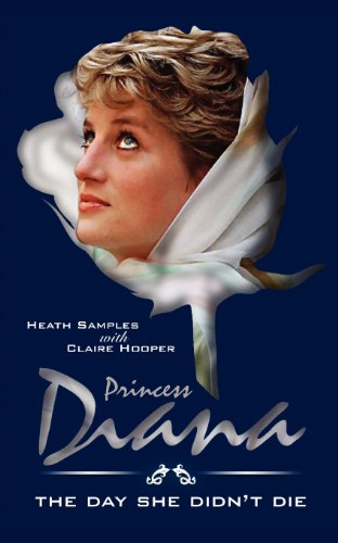 9781908596789: Princess Diana the Day She Didn T Die. a Novel. (Part 1 of the Diana Series)