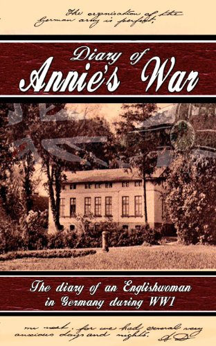 9781908596970: Diary of Annie's War - The Diary of an Englishwoman in Germany During Ww1