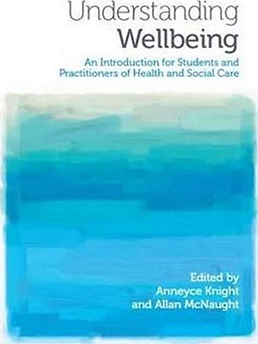 9781908625007: Understanding Wellbeing: An Introduction for Students and Practitioners of Health and Social Care
