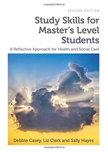 Study Skills for Master s Level Students,: Debbie Casey, Liz
