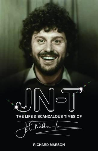 9781908630131: The Life and Scandalous Times of John Nathan-Turner