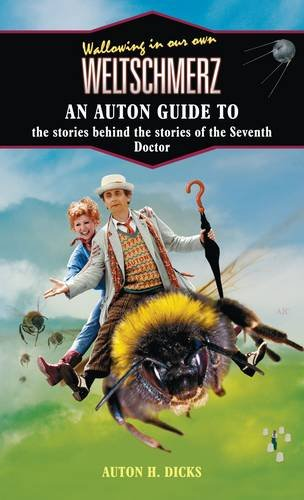 9781908630766: Wallowing in Our Own Weltschmerz: An Auton Guide to the Stories Behind the Stories of the Seventh Doctor