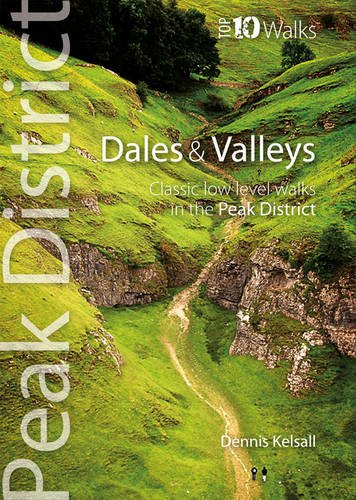 9781908632050: Dales & Valleys: Classic Low-level Walks in the Peak District (Peak District Top 10 Walks Series)