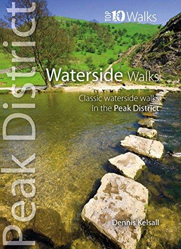 Waterside Walks: Classic Waterside Walks in the Peak District: Dennis Kelsall