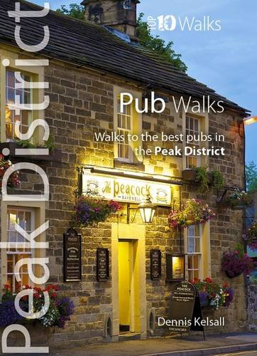 9781908632098: Pub Walks: Walks to the Best Pubs in the Peak District (Peak District: Top 10 Walks)