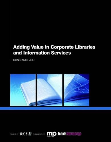 9781908640093: Adding Value in Corporate Libraries and Information Services