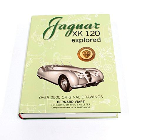9781908658005: Jaguar XK 120 Explored, inc 2500 Original Drawings