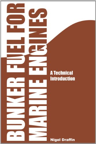 Bunker Fuel for Marine Engine: A Technical Introduction (Paperback): Nigel Draffin