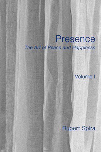 9781908664037: Presence: The Art of Peace and Happiness - Volume 1