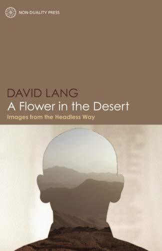 A Flower in the Desert: Images from the Headless Way (1908664258) by Lang, David