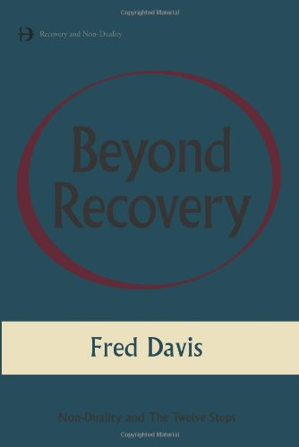 9781908664273: Beyond Recovery: Nonduality and the Twelve Steps