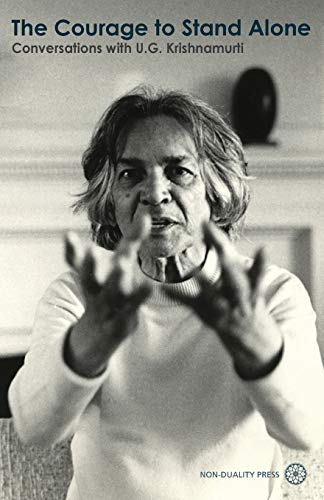 9781908664280: The Courage to Stand Alone: Conversations with U.G. Krishnamurti