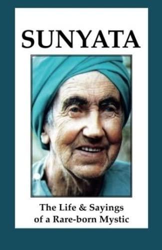 9781908664495: Sunyata: The Life & Sayings of a Rare-born Mystic