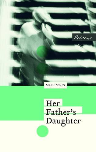 Her Father's Daughter - Marie Sizun