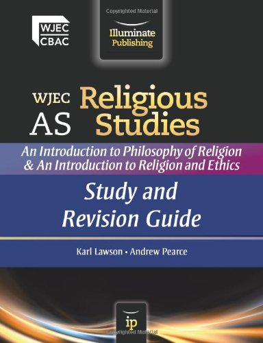 WJEC AS Religious Studies: An Introduction to Philosophy of Religion and an Introduction to ...