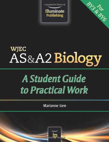 WJEC AS & A2 Biology: A Student Guide to Practical Work: Izen, Marianne