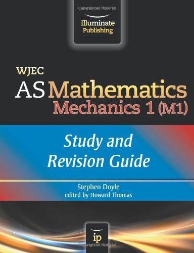 9781908682161: WJEC AS Mathematics M1 Mechanics: Study and Revision Guide