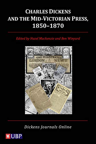 9781908684202: Charles Dickens and the Mid-Victorian Press, 1850-1870