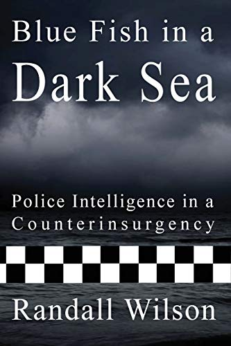 9781908684226: Blue Fish in a Dark Sea: Police Intelligence in a Counterinsurgency
