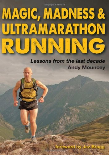 9781908691262: Magic, Madness & Ultramarathon Running