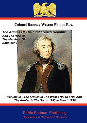 9781908692269: The Armies of the First French Republic, and the Rise of the Marshals of Napoleon I. Vol III