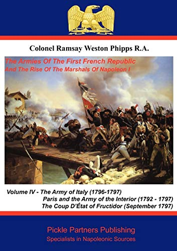 9781908692276: The Armies Of The First French Republic, And The Rise Of The Marshals of Napoleon I. Vol IV